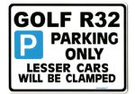 Golf R32  Large Metal ParkingSign for vw volkswagen